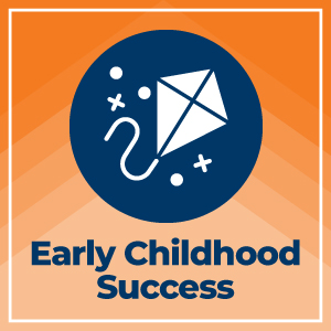 Early Childhood Success